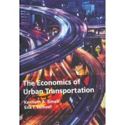 The Economics of Urban Transportation by Kenneth A. Small