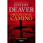 Cruces en el Camino by Jeffery Deaver