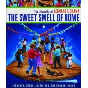 The Sweet Smell of Home by Leonard F. Chana