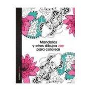 Vv.aa. Mandalas Y Otros Dibujos Zen Para Colorear