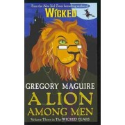 Lion Among Men by Gregory Maguire