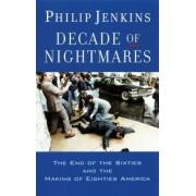 Decade of Nightmares by Philip Jenkins