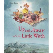 Up and Away with the Little Witch by Lieve Baeten
