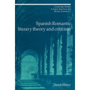 Spanish Romantic Literary Theory and Criticism by Derek Flitter