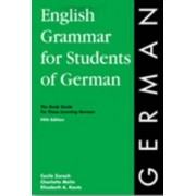 English Grammar for Students of German 6th Ed. by Cecile Zorach