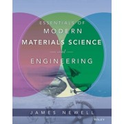 Essentials of Modern Materials Science and Engineering by James A. Newell