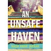 An Unsafe Haven by Nada Awar Jarrar