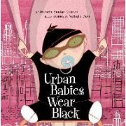 Urban Babies Wear Black by Michelle Sinclair Colman