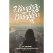 Kingdom Daughters: Encouraging, Empowering, and Uplifting the Woman God Has Called