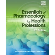 Essentials of Pharmacology for Health Professions by Bruce J. Colbert