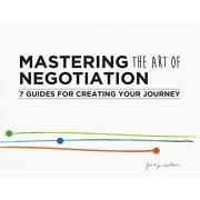 Mastering the Art of Negotiation(Geurt Jan de Heus)