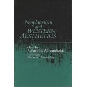 Neoplatonism and Western Aesthetics by Aphrodite Alexandrakis