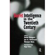 Secret Intelligence in the Twentieth Century by Heike Bungert