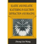 Elastic and Inelastic Scattering in Electron Diffraction and Imaging by Zhong Lin Wang