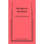 My Sister in This House by Wendy Ann Kesselman