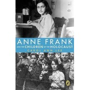 Anne Frank and the Children of the Holocaust by Carol Ann Lee