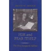 FDR and Fear Itself by Davis W. Houck