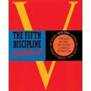 The Fifth Discipline Fieldbook by Art Kleiner