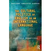 The Cultural Politics of English as an International Language by Alastair Pennycook
