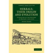 Herbals: Their Origin and Evolution by Agnes Arber
