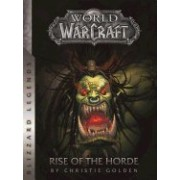 World of Warcraft: Rise of the Horde ( Blizzard Legends )