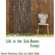 Life in the Sick-Room by Harriet Martineau