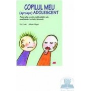 Copilul meu apropape adolescent - Evi Crotti Alberto Magni