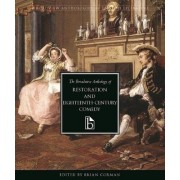 The Broadview Anthology of Restoration and Eighteenth-Century Comedy by Brian Corman