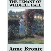The Tenant of Wildfell Hall by Bronte Bronte