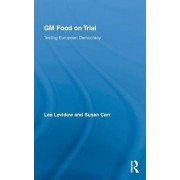 GM Food on Trial by Les Levidow