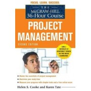 The McGraw-Hill 36-Hour Course: Project Management by Helen S. Cooke