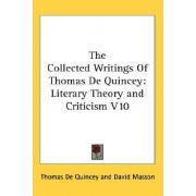 The Collected Writings Of Thomas De Quincey by Thomas de Quincey