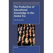The Production of Educational Knowledge in the Global Era by J Resnik