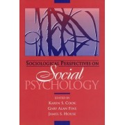 Sociological Perspectives on Social Psychology by Karen S. Cook