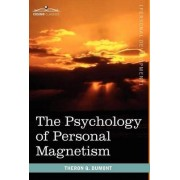 The Psychology of Personal Magnetism by Theron Q Dumont