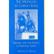 The Mongols at China's Edge by Uradyn E. Bulag