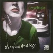 Lemonheads - It'sa Shame About Ray (0075678246029) (1 CD)
