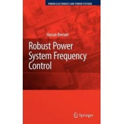 Robust Power System Frequency Control by Hassan Bevrani