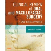 Clinical Review of Oral and Maxillofacial Surgery by Shahrokh C. Bagheri