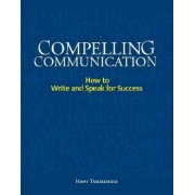 Compelling Communication by Hans Tammemagi