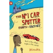 The No. 1 Car Spotter Fights the Factory by Atinuke