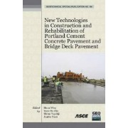 New Technologies in Construction and Rehabilitation of Portland Cement Concrete Pavement and Bridge Deck Pavement by Moon Won