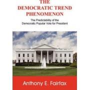 The Democratic Trend Phenomenon by Anthony E Fairfax