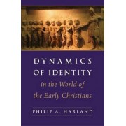 Dynamics of Identity in the World of the Early Christians by Philip A Harland