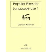 Popular Films for Language Use 1 by Graham Workman