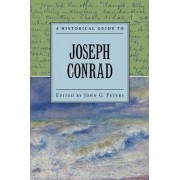 A Historical Guide to Joseph Conrad by John Peters