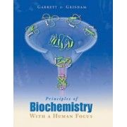 Principles of Biochemistry With a Human Focus by Reginald H. Garrett