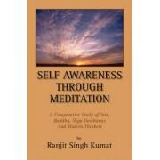 Self Awareness Through Meditation by Ranjit Singh Kumat