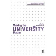 Making the University Matter by Barbie Zelizer