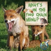 What's on the Food Chain Menu? by Julie K Lundgren